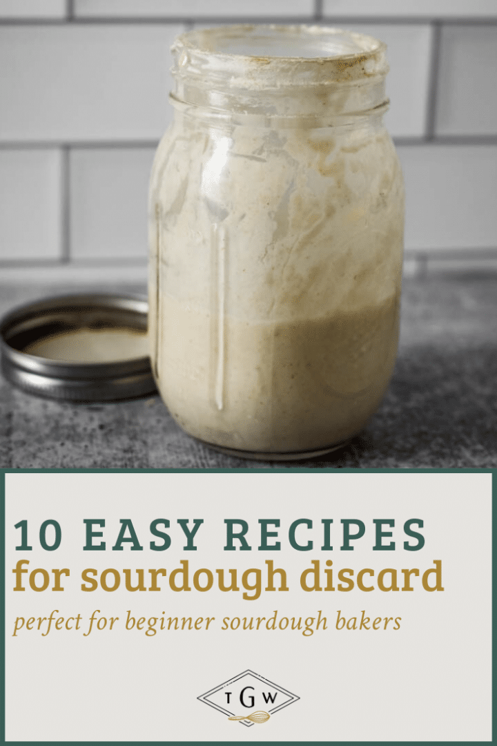 """sourdough starter jar with text overlay that reads """"10 easy recipes for sourdough discard, perfect for beginner sourdough bakers"""""""