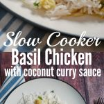 slow cooker basil chicken with coconut curry sauce
