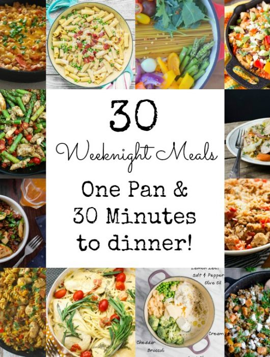 30 Weeknight Dinners - One pan and 30 minute meals!