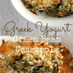 This Green Bean Casserole uses greek yogurt instead of cream of mushroom soup! Its fresh and easy and So flavorful!