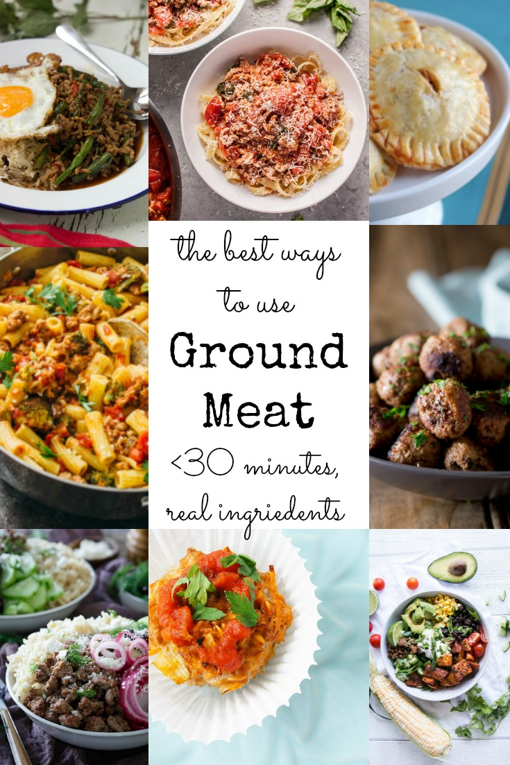 The BEST ways to use ground meat - all recipes under 30 minutes, with real ingredients and totally family friendly!