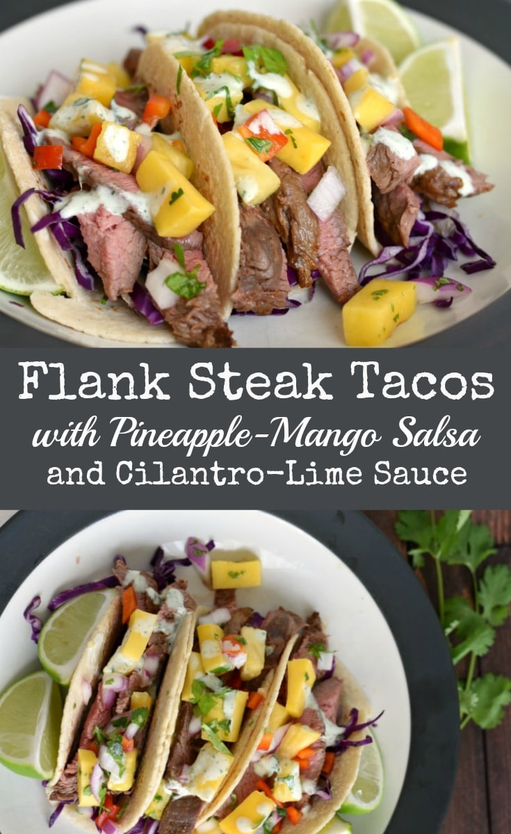 These Flank Steak Tacos are filled with fresh flavors, packed with nutrition, & only need 30 minutes! Top with Pineapple-Mango salsa & Cilantro-lime Sauce!