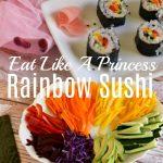 rainbow sushi - kids - eat like a princess - mulan recipe