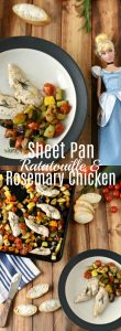 Cinderella Inspired Recipe - Sheet Pan Ratatouille and Rosemary Chicken