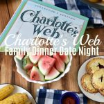 Once Upon A Dinner - Family Dinner Date Night - Charlotte's Web