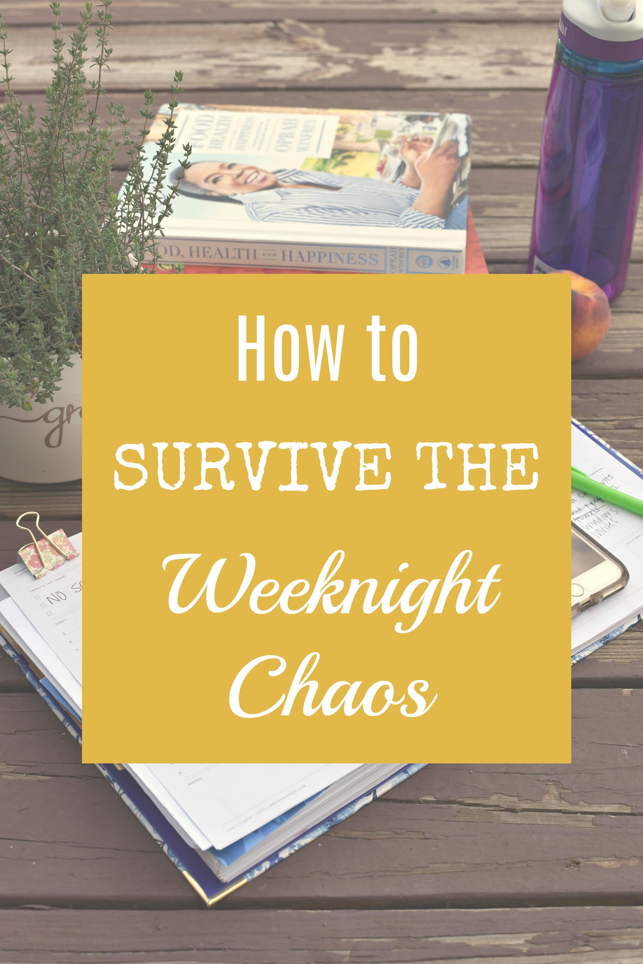 How to survive weeknight chaos