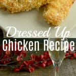 Dressed Up Chicken Recipe is an easy weeknight meal the whole family will love!