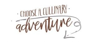 "handwritten text reading ""choose a culinary adventure"" with arrow"