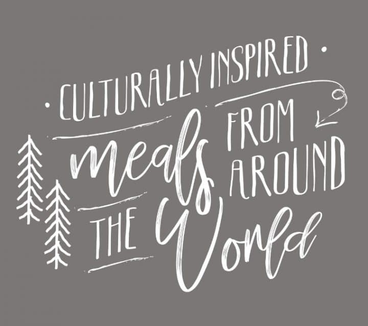 """grey box with handwritten """"culturally inspired meals from around the world"""" text"""