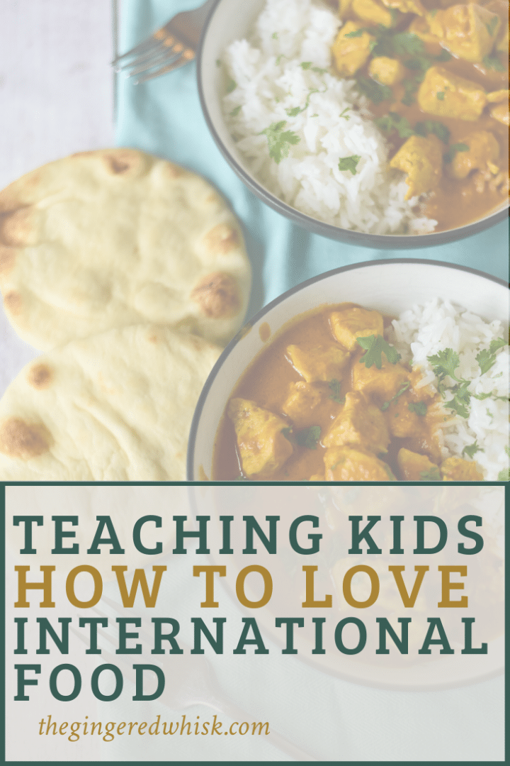 """image of chicken tikka masala with text overlay reading """"teaching kids how to love international recipes"""""""