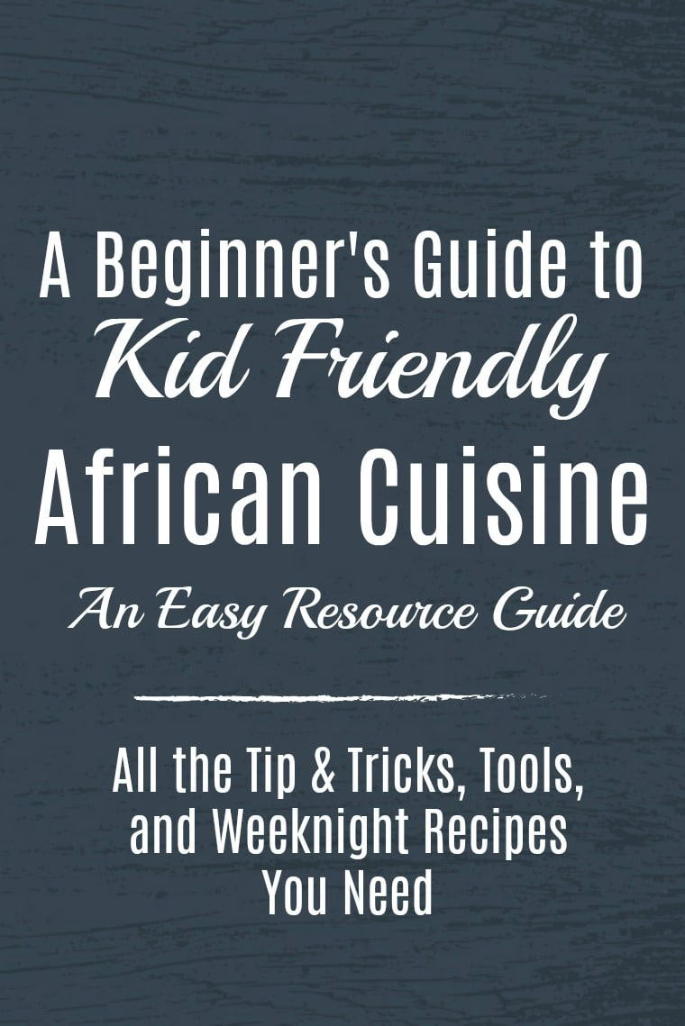Kid Friendly African Cuisine