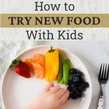 """child's plate with colorful product and text overlay that reads """"how to try new food with kids"""""""
