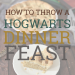 """image of treacle tart with text overlay """"how to throw a Hogwarts dinner feast"""""""