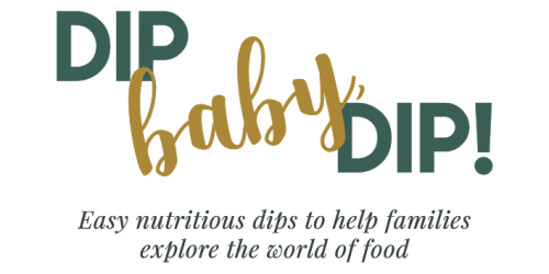 """text reading \""""dip baby dip, nutritious dips to help families explore the world of food\"""""""