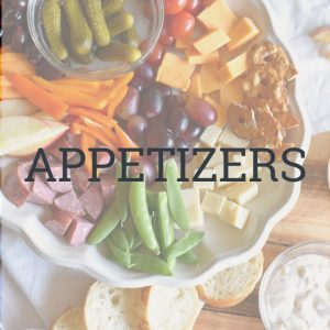 Kid Friendly Appetizers, Dips, and Snacks