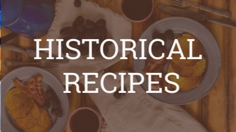 "graphic box that reads ""historical recipes"""
