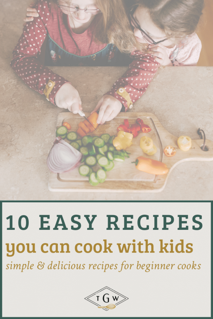 """children cutting produce with text overlay that reads """"10 easy recipes you can cook with kids: simple and delicious recipes for beginner cooks"""""""