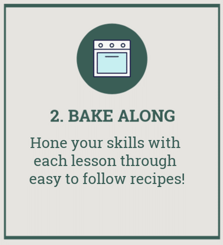"grey graphic box with green outline and image of oven. Reads ""2. Bake along. Hone your skills with each lesson through easy to follow recipes!\"""