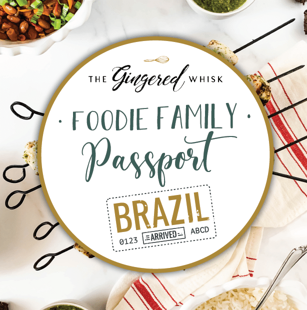 "A table topped with food from Brazil with text overlay reading ""foodie family passport: Brazil"""
